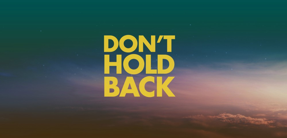 dont-hold-back-1